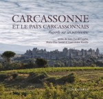 Carcassonne et le pays Carcassonnais, regards sur un patrimoine