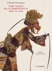 L'art vivant de la marionnette, théâtre du monde