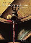 Les métiers du vin, histoire et patrimoine
