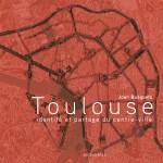 Toulouse, identité et partage du centre-ville